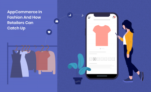 AppCommerce In Fashion And How Retailers Can Catch Up
