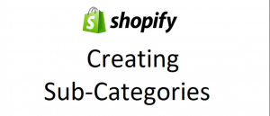 Add Sub Categories In Shopify Store